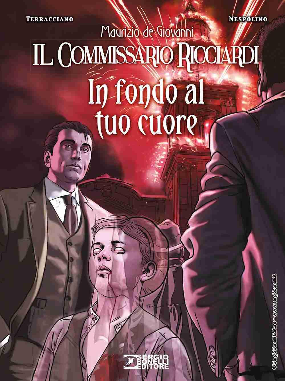IL COMMISSARIO RICCIARDI In fondo al tuo cuore di Maurizio de Giovanni, SERGIO BONELLI EDITORE