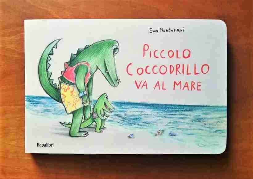 PICCOLO COCCODRILLO VA AL MARE di Eva Montanari, BABALIBRI
