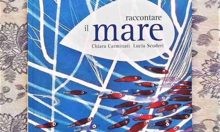 RACCONTARE IL MARE di Chiara Carminati e Lucia Scuderi, RIZZOLI
