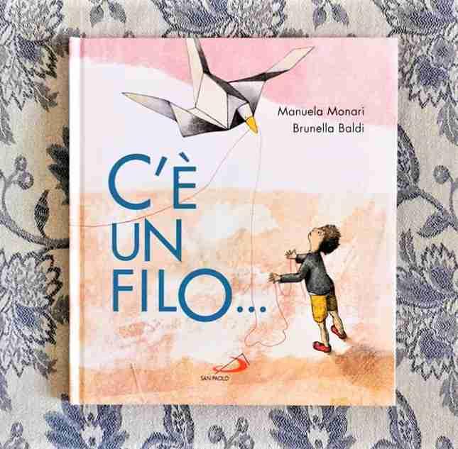 C'È UN FILO… di Manuela Monari e Brunella Baldi, EDIZIONI SAN PAOLO