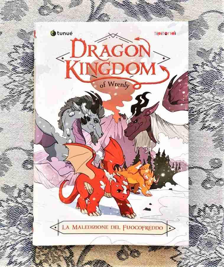 DRAGON KINGDOM OF WRENLY La maledizione del fuoco freddo di Jordan Quinn, TUNUÈ