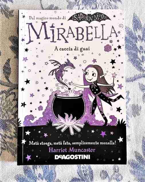 MIRABELLA A caccia di guai di Harriet Muncaster, DE AGOSTINI