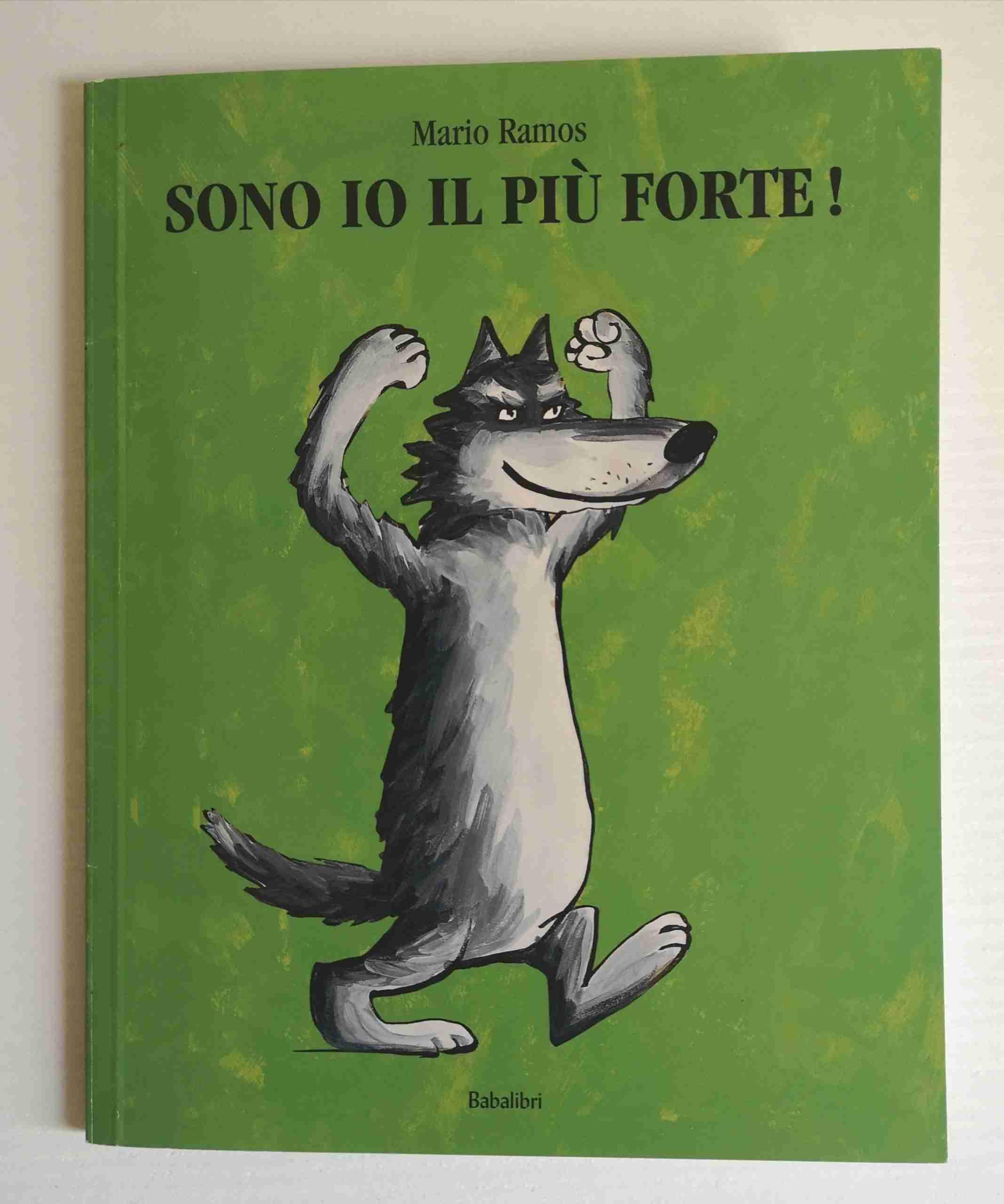 SONO IO IL PIÙ FORTE! di Mario Ramos, BABALIBRI