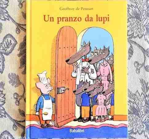 UN PRANZO DA LUPI di Geoffroy de Pennart, BABALIBRI