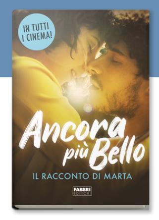 ANCORA PIÙ BELLO Il racconto di Marta, FABBRI EDITORI