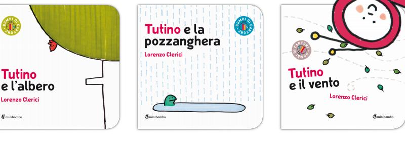 TUTINO E LA POZZANGHERA, TUTINO E IL VENTO, TUTINO E L'ALBERO di Lorenzo Clerici, MINIBOMBO