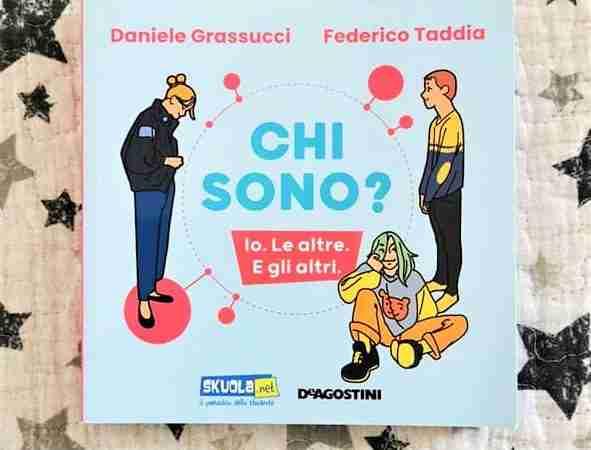 CHI SONO? Io. Le altre. E gli altri di Daniele Grassucci e Federico Taddia, DE AGOSTINI