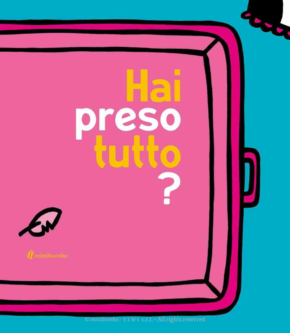 HAI PRESO TUTTO? di Chiara Vignocchi  e Silvia Borando, MINIBOMBO