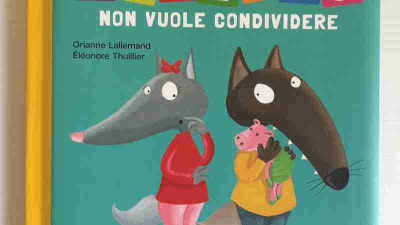 LUPETTO NON VUOLE CONDIVIDERE di Orianne Lallemand e Eléonore Thuillier, GRIBAUDO