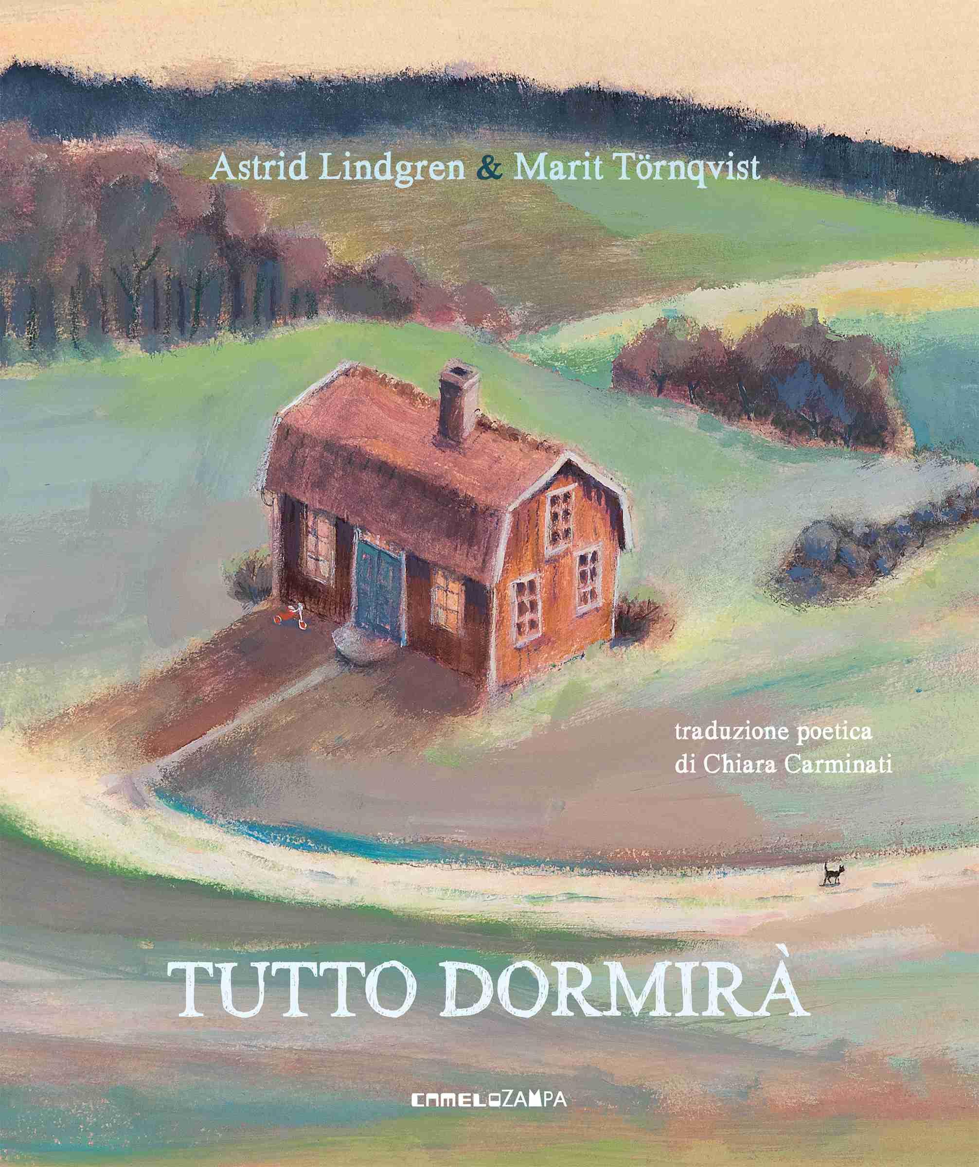 TUTTO DORMIRÀ di Astrid Lindgren e Marit Törnqvist, CAMELOZAMPA