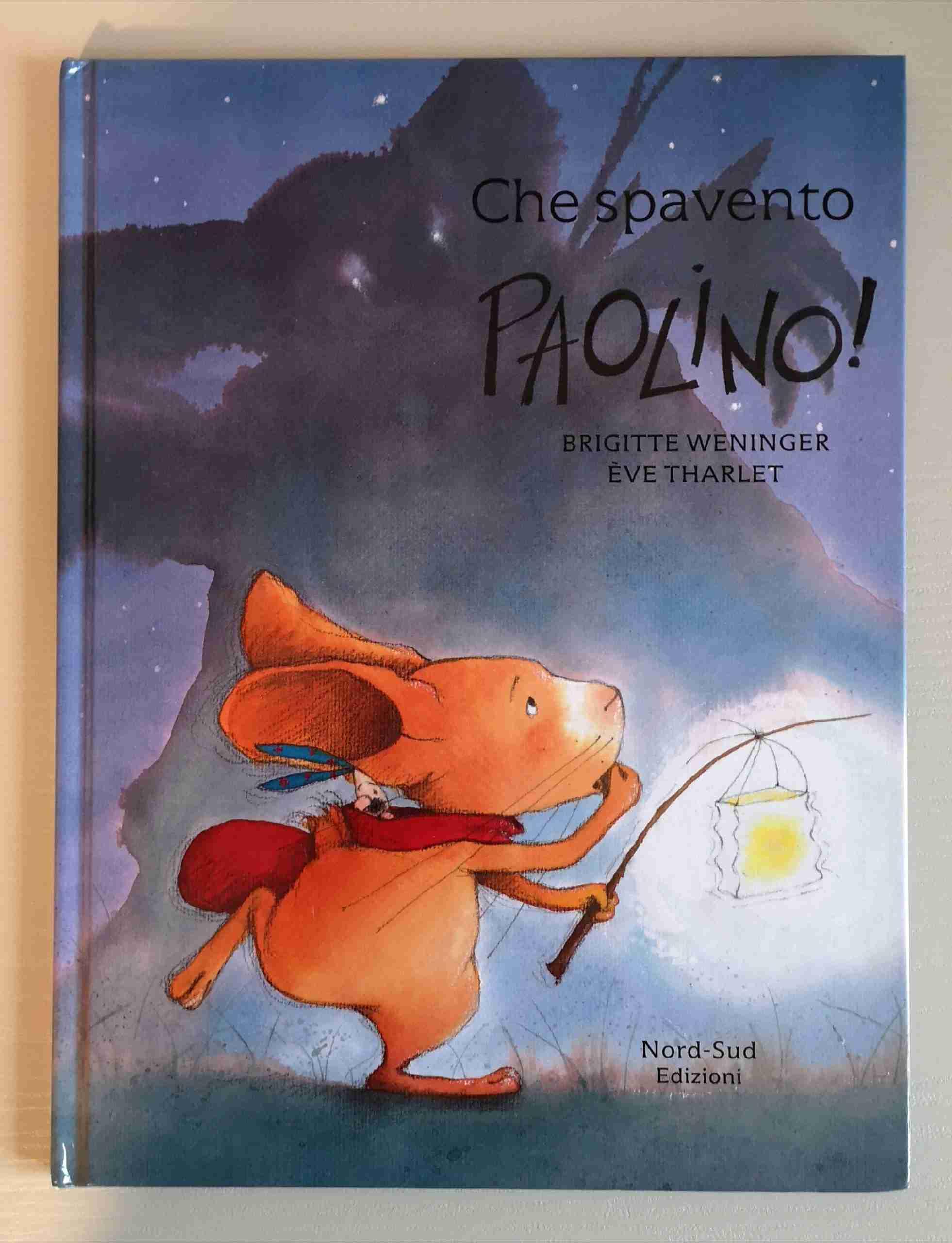 CHE SPAVENTO PAOLINO! di Brigitte Weninger eÈve Tharlet, NORD-SUD EDIZIONI