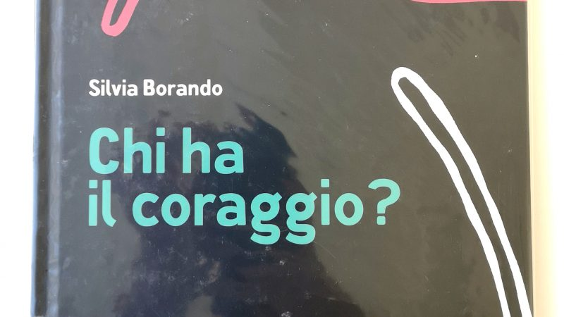 CHI HA IL CORAGGIO? di Silvia Borando, MINIBOMBO