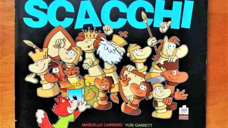GIOCHIAMO A SCACCHI Il gioco più bello del mondo spiegato ai bambini di Marcello Carriero, Yuri Garrett e Sabino Brunello, CAISSA ITALIA EDITORE