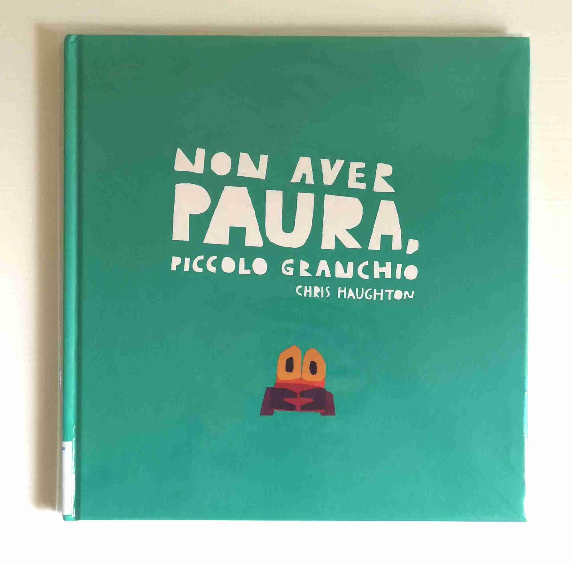 NON AVER PAURA PICCOLO GRANCHIO! di Chris Haughton, LAPIS EDIZIONI